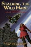 Stalking the Wild Hare: Stories from the Gen Con Writer's Symposium