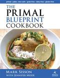 Primal Blueprint Cookbook : Primal, Low Carb, Paleo, Grain-Free, Dairy-Free and Gluten-Free