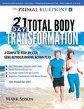 Primal Blueprint 21-Day Total Body Transformation : A step-by-step, gene reprogramming actio...