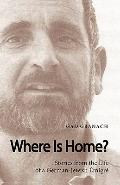Where Is Home?: Stories from the Life of a German-Jewish Emigre