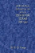 Thumbnail History of the City of Houston, Texas, from Its Founding in 1836 to the Year 1912