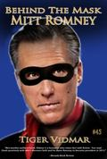 Behind the Mask: Mitt Romney