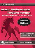 Oracle Performance Troubleshooting: With Dictionary Internals SQL and Tuning Scripts (Oracle...