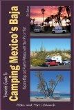 Traveler's Guide to Camping Mexico's Baja: Explore Baja and Puerto Penasco with Your RV or T...
