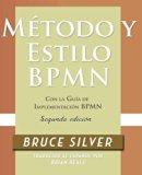 Método y Estilo BPMN, Segunda Edición, con la Guía de Implementación BPMN (Spanish Edition)