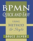 BPMN Quick and Easy Using Method and Style: Process Mapping Guidelines and Examples Using th...