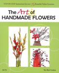 The Art of Handmade Flowers: Step-By-Step Instructions for Over 70 Beautiful Nylon Creations