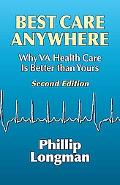 Best Care Anywhere, 2nd Edition: Why VA Health Care Is Better Than Yours