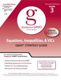 Equations, Inequalities, and VIC's, GMAT Preparation Guide, 4th Edition