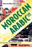 Moroccan Arabic - Shnoo the Hell is Going On H'naa? A Practical Guide to Learning Moroccan D...