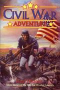 Civil War Adventure #2: Real History: More Stories of the War That Divided America