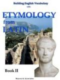 Building English Vocabulary with Etymology from Latin : Roots, Part 1