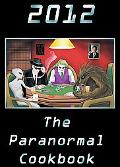 2012 The Paranormal Cookbook