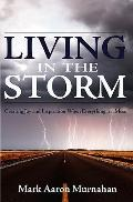 Living in the Storm: Creating Joy and Inspiration When Everything is a Mess
