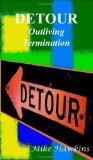 Detour: Outliving Termination