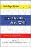 Live Healthy, Stay Well (Single Parent Wisdom)