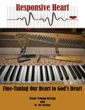 Responsive Heart : Fine-Tuning Our Heart to God's Heart