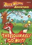 The Squirrels Go Nuts (Buck Wilder Adventures)