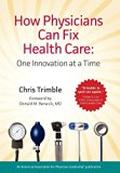How Physicians Can Fix Health Care