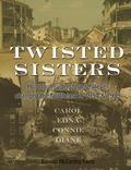 Twisted Sisters : How Four Superstorms Forever Changed the Northeast in 1954 And 1955