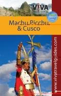 Viva Travel Guides Machu Picchu and Cusco, Peru : Including the Sacred Valley and Lima