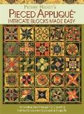 Penny Haren Pieced Applique Intricate Blocks Made Easy: Innovative Techniques for Creating P...