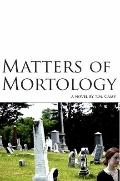 Matters of Mortology