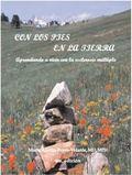 Con Los Pies en la Tierra, 4ta Ed : Aprendiendo a Vivir con la Esclerosis Multiple