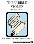 Three Bible Stories : For Narrator and Orff Ensemble