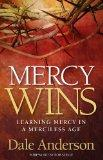 Mercy Wins: Learning Mercy in a Merciless Age