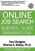 Online Job Search Survival Guide : Everything You Need to Know to Use Social Networking to L...