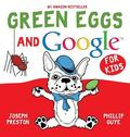 Green Eggs and Google for Kids