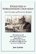 Evolution of a Nonagenarian Culinarian Life Stories of Thomas Mario the American Chef Who Ma...