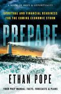 Prepare : Spiritual and Financial Readiness for the Coming Economic Storm