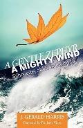 Gentle Zephyr - A Mighty Wind : Silhouettes of life in the Spirit