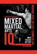 Mixed Martial Arts IQ: The Ultimate Test of True Fandom (Volume 2)