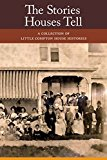 The Stories Houses Tell: A Collection of Little Compton House Histories