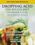Dropping Acid : The Reflux Diet Cookbook and Cure