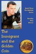 Immigrant and the Golden Coin : Book Three, the Mcbride Series