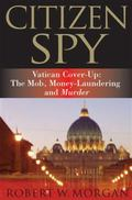Citizen Spy : The Mob, Money-Laundering and Murder