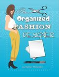 Organized Fashion Designer