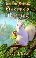 Ozette's Destiny (Tales from Farlandia) (Book 1)