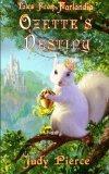 Ozette's Destiny (Tales From Farlandia) (Volume 1)