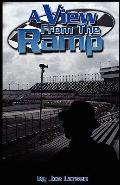 View from the Ramp : A hard life of a Nascar Driver