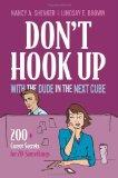 Don't Hook Up With the Dude in the Next Cube: 200+ Career Secrets for 20-Somethings