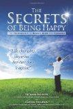 The Secrets of Being Happy: The Technology of Hope, Health, and Harmony (Volume 1)