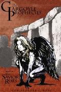 Gargoyle Prophecies Pt. 1 : The Savior Rises