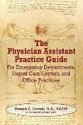 The Physician Assistant Practice Guide: For Emergency Departments, Urgent Care Centers, and ...