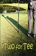 Two for Tee : A Golf Story