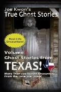 Joe Kwon's True Ghost Stories - Volume 3 : Ghost Stories from Texas